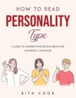 How to Read Personality Type: A Guide to understand People Behavior and Body language Cover Image