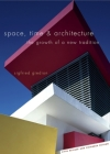 Space, Time & Architecture: The Growth of a New Tradition (Charles Eliot Norton Lectures #27) Cover Image