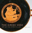 The Greek Vase: Art of the Storyteller Cover Image