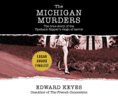 The Michigan Murders: The True Story of the Ypsilanti Ripper's Reign of Terror Cover Image
