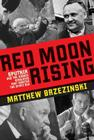 Red Moon Rising: Sputnik and the Hidden Rivalries that Ignited the Space Age Cover Image
