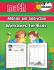 3rd Grade Math Addition and Subtraction Workbook for Kids: Grade 3 Activity Book, Third Grade Math Workbook, Fun Math Books for 3rd Grade Cover Image