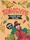 Thanksgiving Coloring Book for Kids Ages 2-5: A Collection of Fun and Easy Thanksgiving Coloring Pages for Toddlers and Preschoolers - Thanksgiving Gi Cover Image