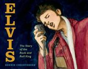 Elvis: The Story of the Rock and Roll King Cover Image