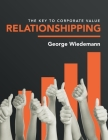 Relationshipping: The Key to Corporate Value Cover Image