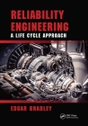 Reliability Engineering: A Life Cycle Approach (21st Century Business Management) Cover Image