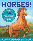 Horses!: A Coloring and Activity Book for Kids with Word Searches, Dot-To-Dots, Mazes, and More Cover Image