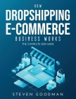How Dropshipping E-commerce Business Works: The Complete 2021 Guide Cover Image