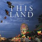 This Land: America, Lost and Found Cover Image
