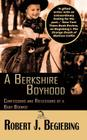 A Berkshire Boyhood Confessions and Reflecitons of a Baby Boomer Cover Image