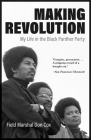 Making Revolution: My Life in the Black Panther Party Cover Image