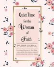 Quiet Time for the Woman of Faith: Includes Women in the Bible Inspiration & Scripture-Based Stress-Relieving Coloring Pages Cover Image