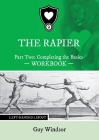 The Rapier Part Two Completing The Basics Workbook: Left Handed Layout Cover Image