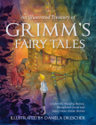 An Illustrated Treasury of Grimm's Fairy Tales: Cinderella, Sleeping Beauty, Hansel and Gretel and Many More Classic Stories Cover Image