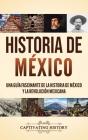 Historia de México: Una guía fascinante de la historia de México y la Revolución Mexicana Cover Image