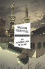 Muslim Identities: An Introduction to Islam Cover Image