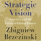 Strategic Vision: America and the Crisis of Global Power Cover Image