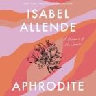 Aphrodite Lib/E: A Memoir of the Senses Cover Image