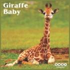Baby Giraffe 2021 Calendar: Beautiful Baby Giraffe - 2021 Calendar 8.5