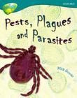 Oxford Reading Tree: Level 16: Treetops Non-Fiction: Pests, Plagues and Parasites Cover Image