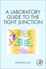 A Laboratory Guide to the Tight Junction Cover Image