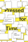 Pressed for Time: The Acceleration of Life in Digital Capitalism Cover Image