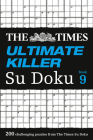 The Times Ultimate Killer Su Doku Book 9: 200 of the Deadliest Su Doku Puzzles Cover Image