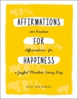 Affirmations for Happiness: 200 Positive Affirmations for a Joyful Mindset Every Day Cover Image