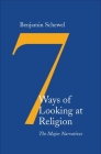 Seven Ways of Looking at Religion: The Major Narratives Cover Image