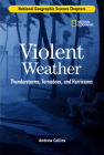 Violent Weather: Thunderstorms, Tornadoes, and Hurricanes Cover Image