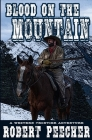 Blood on the Mountain: A Western Frontier Adventure Cover Image