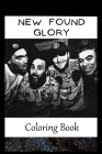 New Found Glory: A Coloring Book For Creative People, Both Kids And Adults, Based on the Art of the Great New Found Glory Cover Image