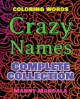 CRAZY NAMES - Complete Collection - 200% FUN - Great Coloring Book: Coloring Book - Mindfulness Mandala - Coloring Words - 200 Weird Words - 200 Weird Cover Image