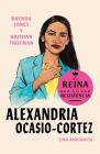 Alexandria Ocasio-Cortez: La reina de la Resistencia / Queens of the Resistance:  Alexandria Ocasio-Cortez: A Biography (Reinas de la Resistencia) Cover Image