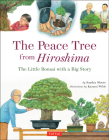 The Peace Tree from Hiroshima: The Little Bonsai with a Big Story Cover Image