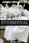 Adimu Orisa Play - Origin of the Eyo Festival Cover Image
