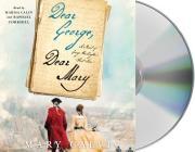 Dear George, Dear Mary: A Novel of George Washington's First Love Cover Image