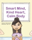 Smart Mind, Kind Heart, Calm Body Cover Image