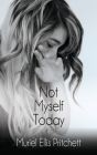 Not Myself Today: A Paranormal Thriller Cover Image