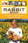 The Rabbit Book: A Guide to Raising and Showing Rabbits Cover Image