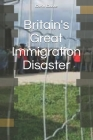 Britain's Great Immigration Disaster Cover Image