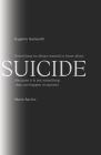 Everything We Always Wanted To Know About SUICIDE: (Because It Is Not Something That Can Happen To Anyone) Cover Image