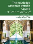 The Routledge Advanced Persian Course: Farsi Shirin Ast 3 Cover Image