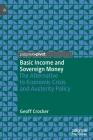 Basic Income and Sovereign Money: The Alternative to Economic Crisis and Austerity Policy Cover Image