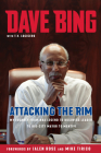 Dave Bing: Attacking the Rim: My Journey from NBA Legend to Business Leader to Big-City Mayor to Mentor Cover Image
