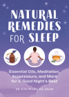 Natural Remedies for Sleep: Essential Oils, Meditation, Acupressure, and More for a Good Night's Rest Cover Image