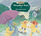 Weather Fun with Mother Goose (Mother Goose Nursery Rhymes) Cover Image