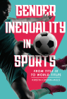 Gender Inequality in Sports: From Title IX to World Titles Cover Image