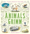 The Animals Grimm: A Treasury of Tales Cover Image