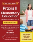 Praxis II Elementary Education Multiple Subjects 5001 Study Guide: Praxis Elementary Education Multiple Subjects 5001 Exam Prep and Practice Test Ques Cover Image